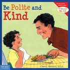 Be Polite and Kind (Learning To Get Along Series) Paperback