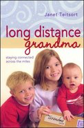 Long Distance Grandma: Staying Connected Across the Miles Paperback