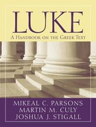 Luke: A Handbook on the Greek Text (Baylor Handbook On The Greek New Testament Series) Paperback
