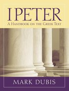 1 Peter: A Handbook on the Greek Text (Baylor Handbook On The Greek New Testament Series) Paperback