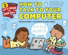 How to Talk to Your Computer (Let's Read And Find Out Science Series) Hardback