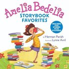 Amelia Bedelia Storybook Favorites (Amelia Bedelia Series) Hardback