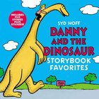 Danny and the Dinosaur Storybook Favorites (I Can Read!1 Series)