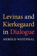 Levinas and Kierkegaard in Dialogue Paperback
