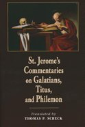 St. Jerome's Commentaries on Galatians, Titus and Philemon Paperback