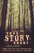 Long Story Short: Finding Your Place in God's Unfolding Story