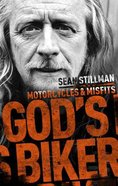 God's Biker: Motorcycles and Misfits Hardback