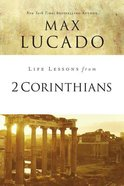 2 Corinthians (Life Lessons With Max Lucado Series) Paperback