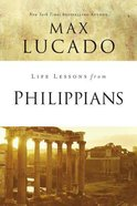 Philippians (Life Lessons With Max Lucado Series) Paperback