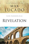 Revelation (Life Lessons With Max Lucado Series) Paperback