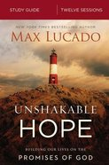 Unshakable Hope: Building Our Lives on the Promises of God (Study Guide) Paperback
