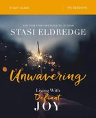 Unwavering: Living in Defiant Joy (Study Guide) Paperback