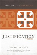 Justification #01 (New Studies In Dogmatic Theology Series) Paperback