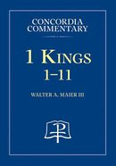 1 Kings: 1-11 (Volume 1) (Concordia Commentary Series)