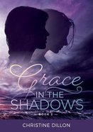 Grace in the Shadows (#02 in Grace Series) Paperback