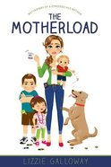 The Motherload: Mutterings of a Stressed Out Mother
