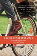 Making Retirement Work Paperback