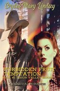 Forbidden Fruit Temptation: A Spiritual Romance (#02 in Vision Valley Series)