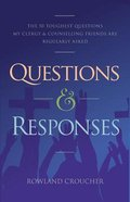 Questions and Responses #01: The 50 Toughest Questions My Clergy and Counselling Friends Are Regularly Asked Paperback