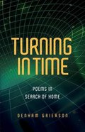 Turning in Time: Poems in Search of Home
