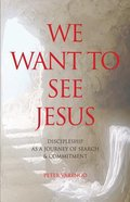 We Want to See Jesus: Discipleship as a Journey of Search and Commitment