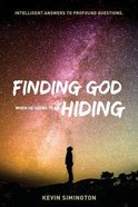 Finding God When He Seems to Be Hiding Paperback