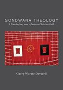 Gondwana Theology: A Trawloolway Man Reflects on Christian Faith Paperback