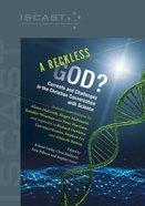 A Reckless God?: Currents and Challenges in the Christian Conversation With Science Paperback