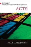 Acts (Belief: Theological Commentary On The Bible Series)