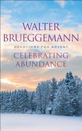 Celebrating Abundance: Devotions For Advent Paperback