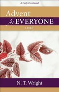 Advent For Everyone: Luke: A Daily Devotional