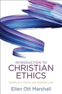 Introduction to Christian Ethics: Conflict, Faith, and Human Life Paperback