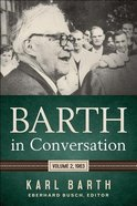 Barth in Conversation 1963 (Vol 2)