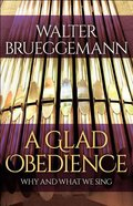 A Glad Obedience: Why and What We Sing Paperback