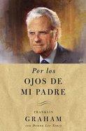 Por Los Ojos De Mi Padre eBook