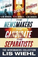 The Newsmakers; the Candidate; the Separatists (The Newsmakers Series) eBook