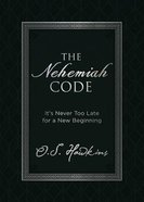 The Nehemiah Code: It's Never Too Late For a New Beginning Hardback