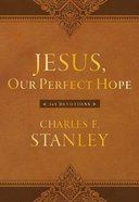 Jesus, Our Perfect Hope (365 Daily Devotions Series) eBook