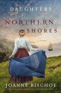 Daughters of Northern Shores (#02 in Blackbird Mountain Novel Series) Paperback
