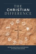 The Christian Difference: A Comparision of World Religions