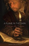 A Flame in the Dark: A Novel About Luther's Reformation Paperback
