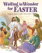 Waiting in Wonder For Easter: Family Devotions For Holy Week Hardback