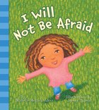 I Will Not Be Afraid Paperback