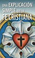 Explicacion Simple De La Fe Cristiana, Una a Simple Explanation of Christianity (20 Pack)