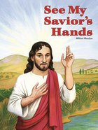See My Savior's Hands Paperback