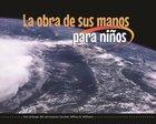 La Obra De Sus Manos Para Ninos - Paquete De 10 (The Work Of His Hands For Kids - Pack Of 10)