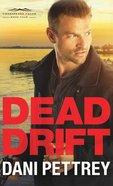 Dead Drift (#04 in Chesapeake Valor Series) Hardback