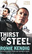 Thirst of Steel (#03 in The Tox Files Series) Hardback