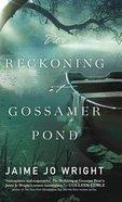 The Reckoning At Gossamer Pond Hardback