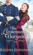 The Lieutenant's Bargain (#02 in Fort Reno Series) Hardback